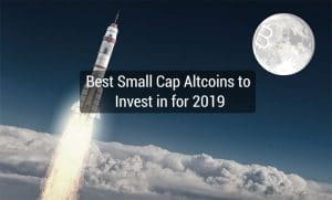 BEST SMALL CAP ALTCOINS TO INVEST IN FOR 2019